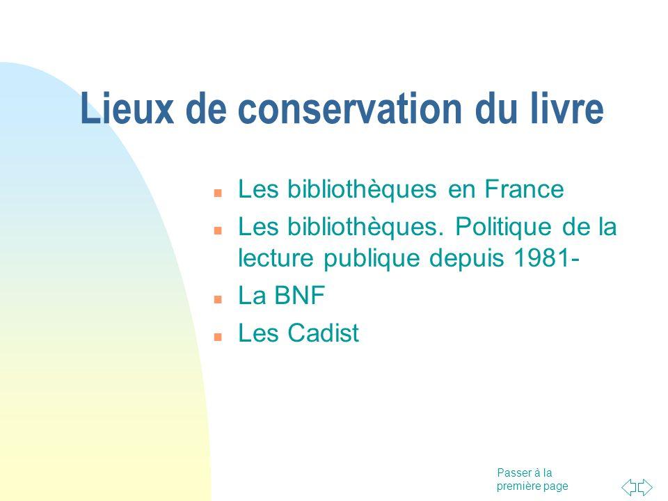 Passer à la première page Lieux de conservation du livre Les bibliothèques en France Les bibliothèques. Politique de la lecture publique depuis 1981-