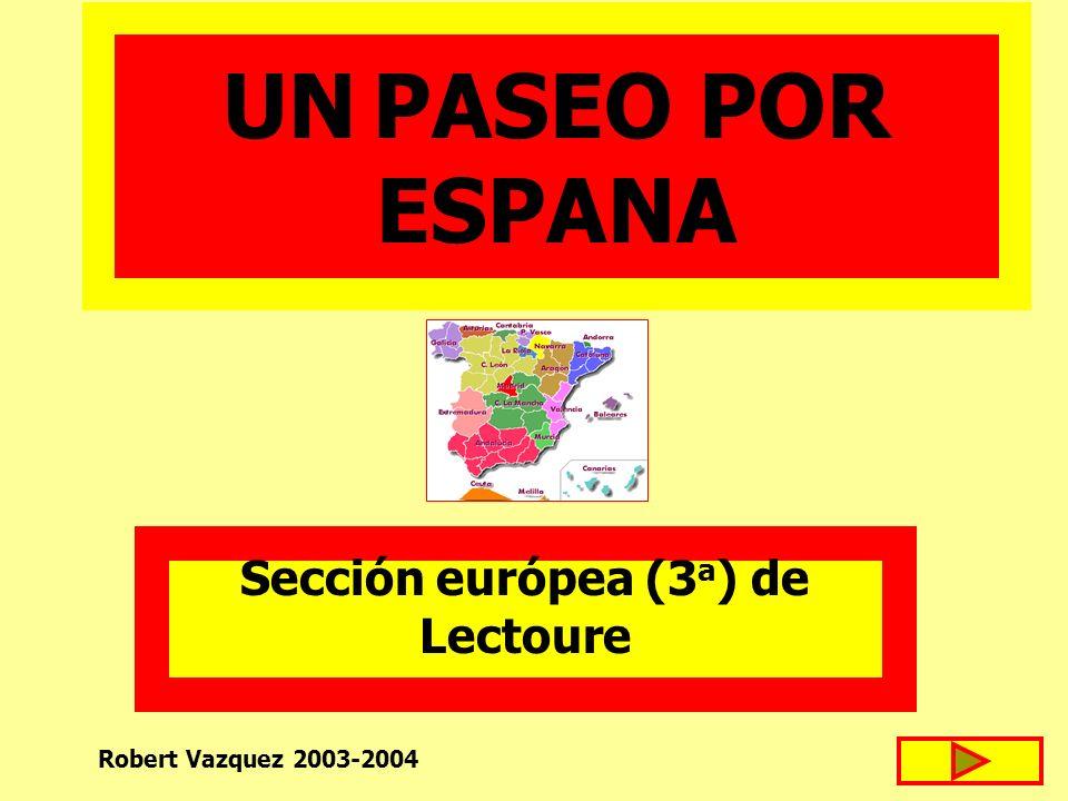 UN PASEO POR ESPANA Sección európea (3 a ) de Lectoure Robert Vazquez 2003-2004