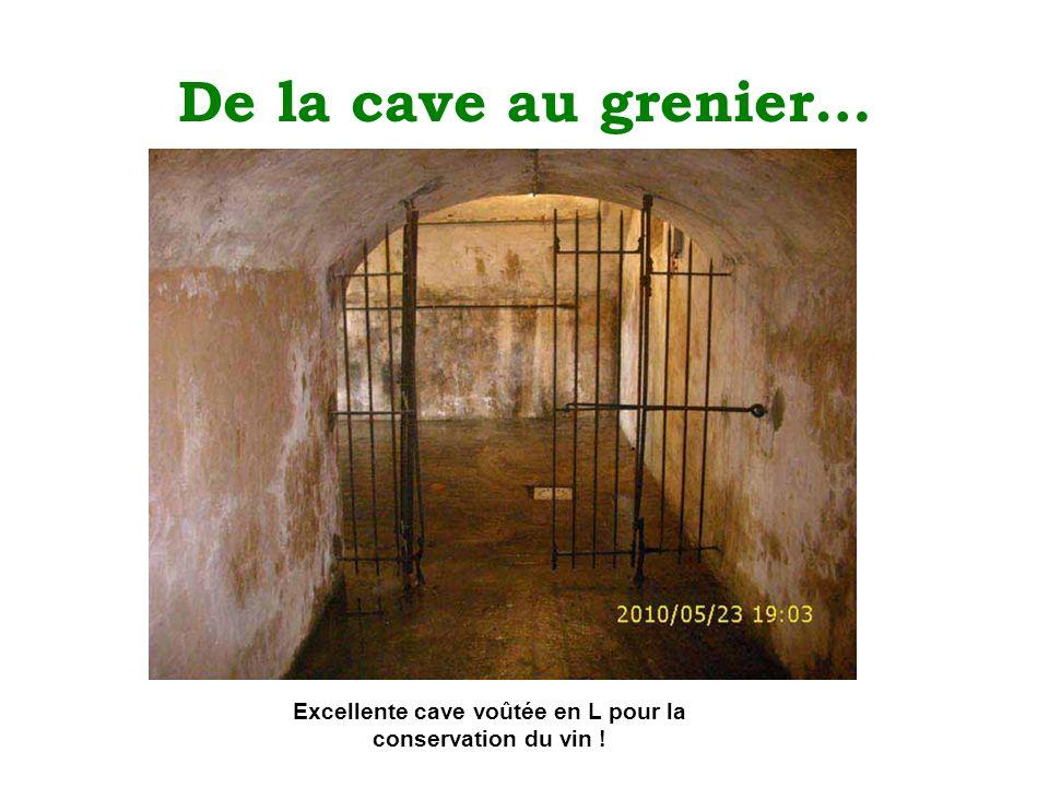De la cave au grenier… Excellente cave voûtée en L pour la conservation du vin !
