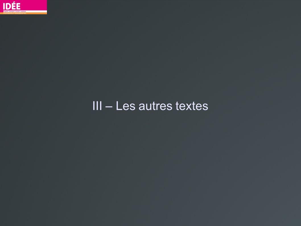 III – Les autres textes