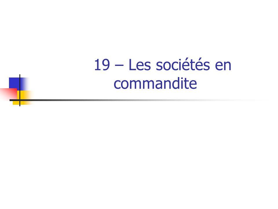 19 – Les sociétés en commandite