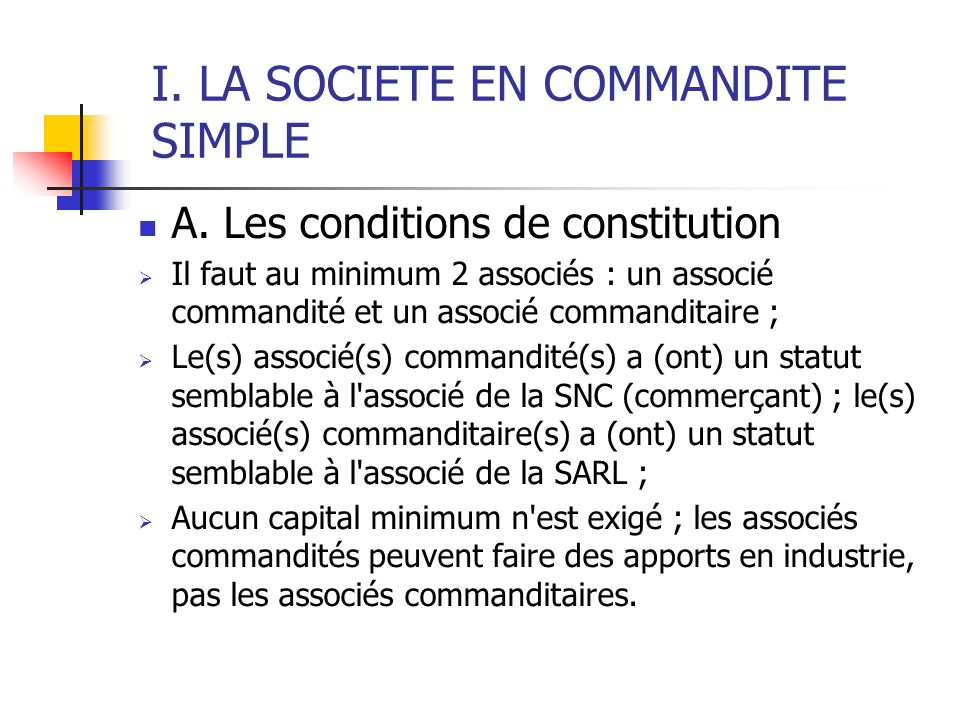I. LA SOCIETE EN COMMANDITE SIMPLE A.