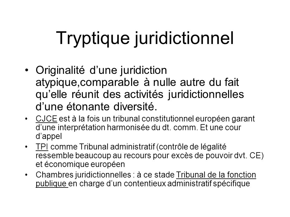 Tryptique juridictionnel Originalité dune juridiction atypique,comparable à nulle autre du fait quelle réunit des activités juridictionnelles dune éto