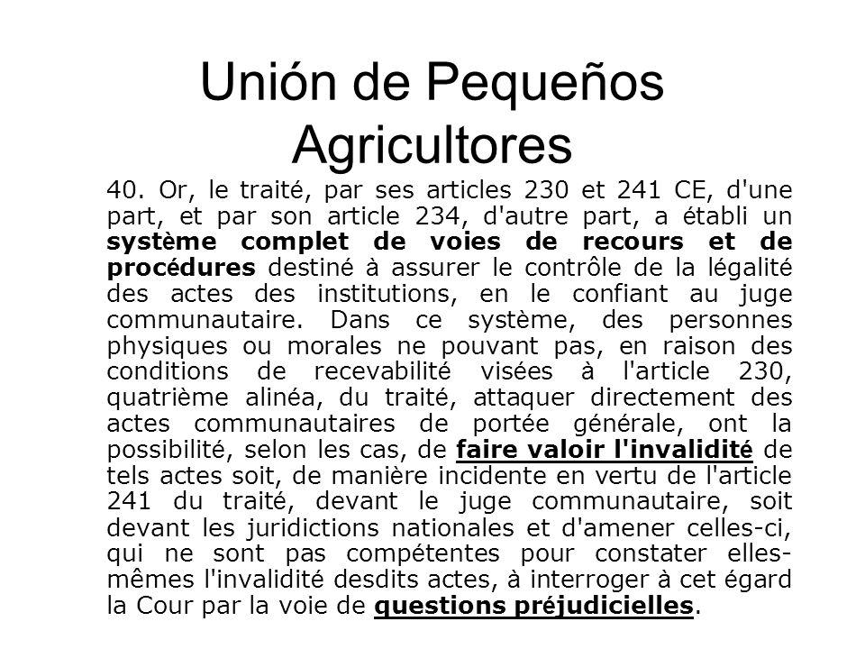 Unión de Pequeños Agricultores 40. Or, le trait é, par ses articles 230 et 241 CE, d'une part, et par son article 234, d'autre part, a é tabli un syst