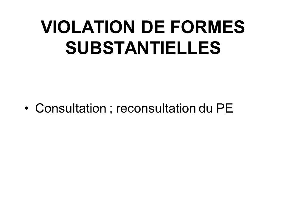 VIOLATION DE FORMES SUBSTANTIELLES Consultation ; reconsultation du PE