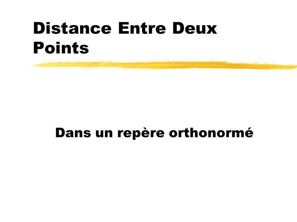 Distance Entre Deux Points Dans un repère orthonormé