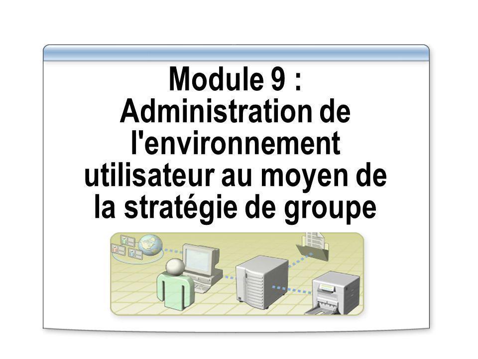 Vue d ensemble Configuration de paramètres de stratégie de groupe Attribution de scripts avec la stratégie de groupe Configuration de la redirection de dossiers Détermination des objets de stratégie de groupe appliqués