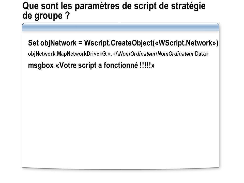 Que sont les paramètres de script de stratégie de groupe ? Set objNetwork = Wscript.CreateObject(«WScript.Network») objNetwork.MapNetworkDrive«G:», «\