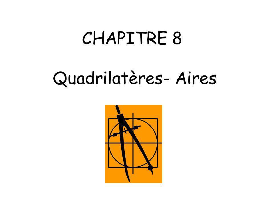 CHAPITRE 8 Quadrilatères- Aires