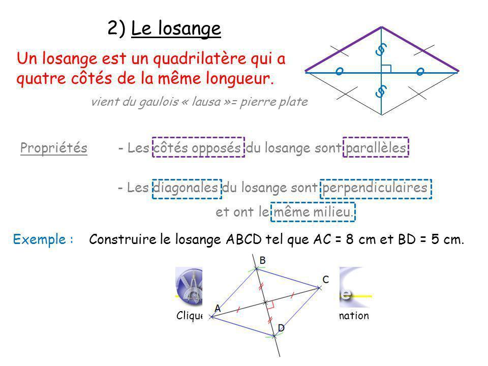 3) Le rectangle Un rectangle est un quadrilatère qui a 4 angles droits.