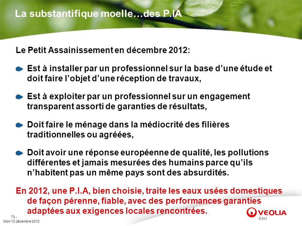 Niort 12 décembre 2012 73 - La substantifique moelle…des P.IA Le Petit Assainissement en décembre 2012: Est à installer par un professionnel sur la ba