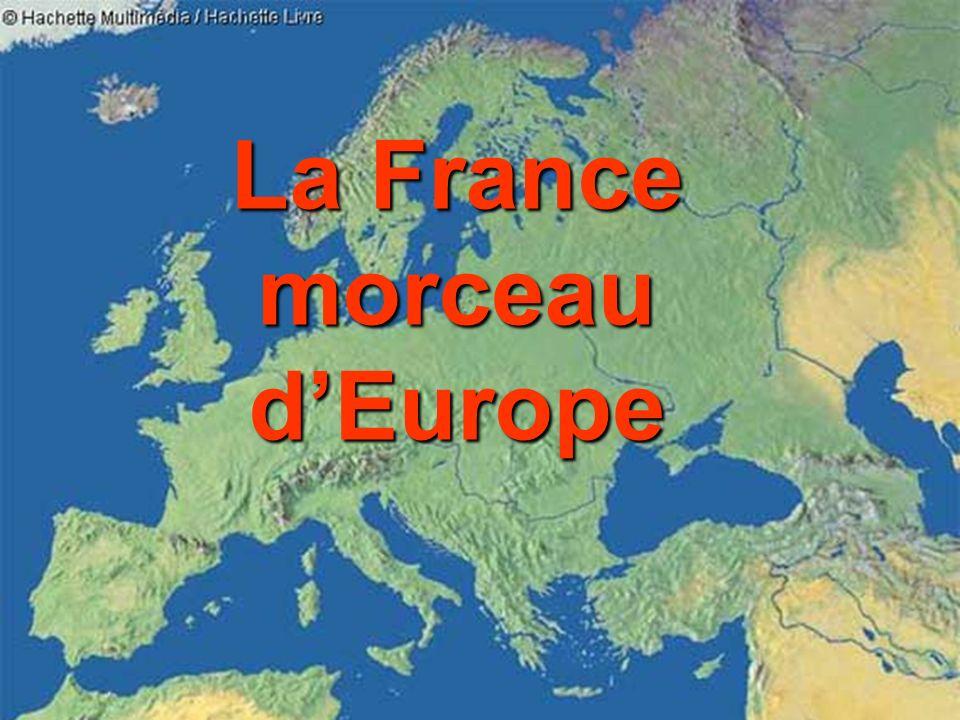 La France morceau dEurope