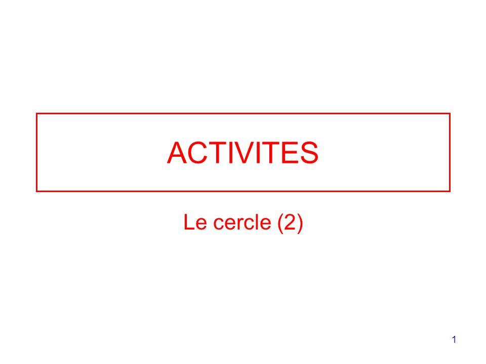 1 ACTIVITES Le cercle (2)