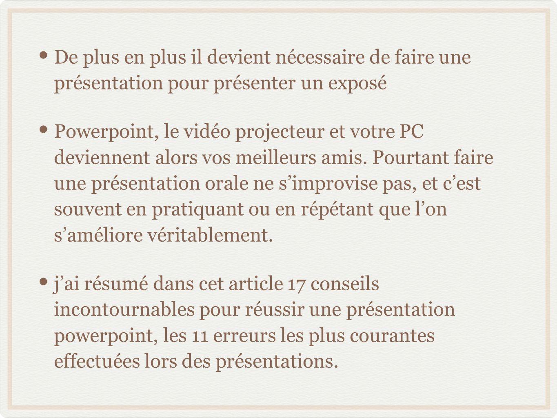 De plus en plus il devient nécessaire de faire une présentation pour présenter un exposé Powerpoint, le vidéo projecteur et votre PC deviennent alors vos meilleurs amis.