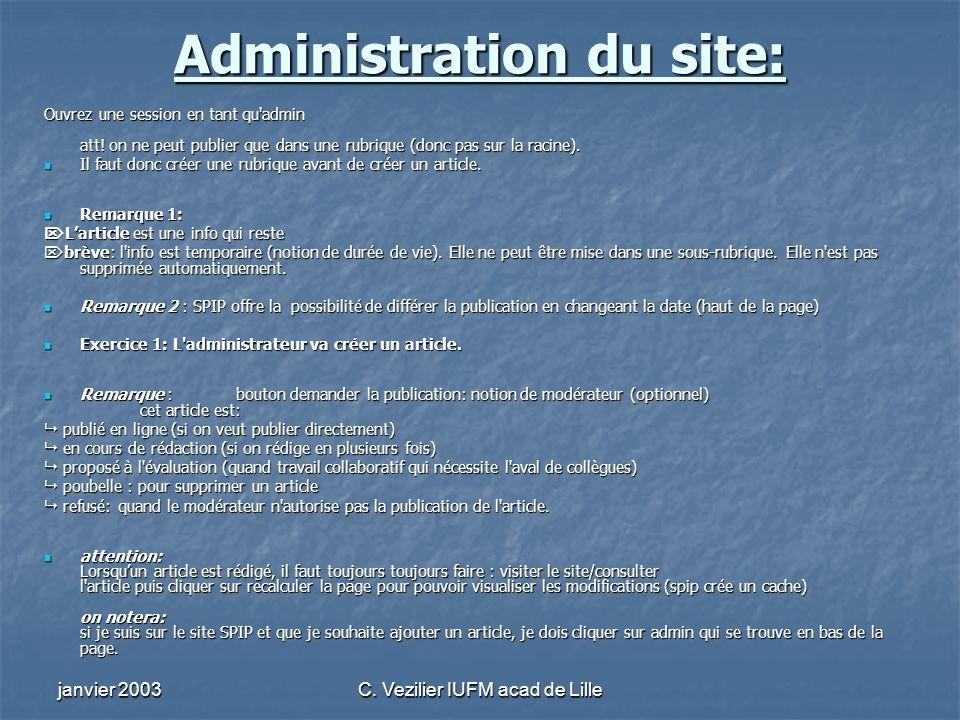 janvier 2003C. Vezilier IUFM acad de Lille Administration du site: Ouvrez une session en tant qu'admin att! on ne peut publier que dans une rubrique (