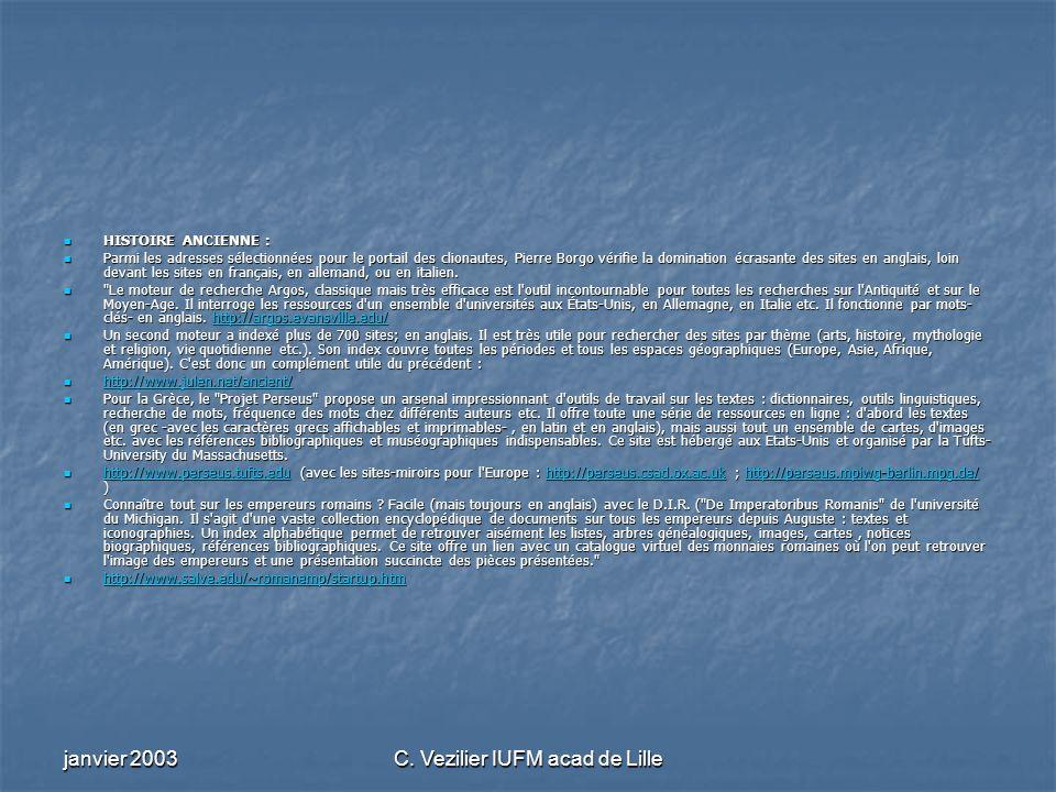 janvier 2003C. Vezilier IUFM acad de Lille HISTOIRE ANCIENNE : HISTOIRE ANCIENNE : Parmi les adresses sélectionnées pour le portail des clionautes, Pi