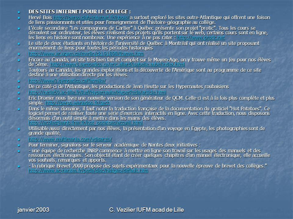 janvier 2003C. Vezilier IUFM acad de Lille DES SITES INTERNET POUR LE COLLEGE : DES SITES INTERNET POUR LE COLLEGE : Hervé Bois http://perso.club-inte