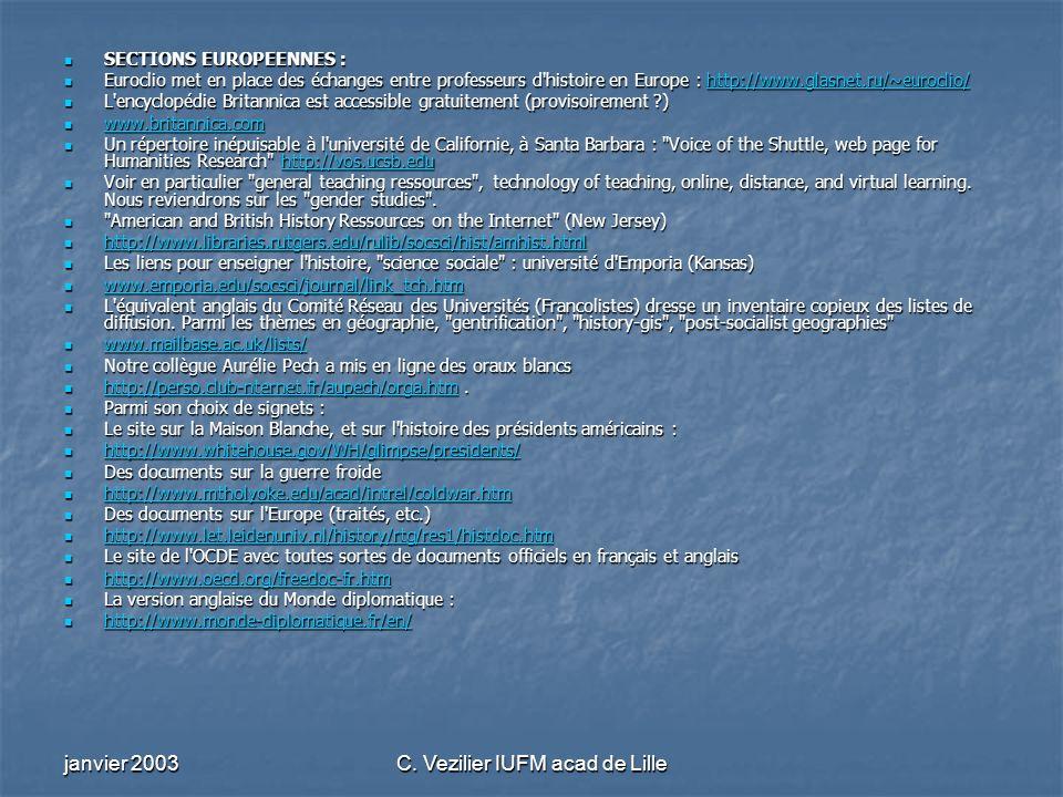 janvier 2003C. Vezilier IUFM acad de Lille SECTIONS EUROPEENNES : SECTIONS EUROPEENNES : Euroclio met en place des échanges entre professeurs d'histoi