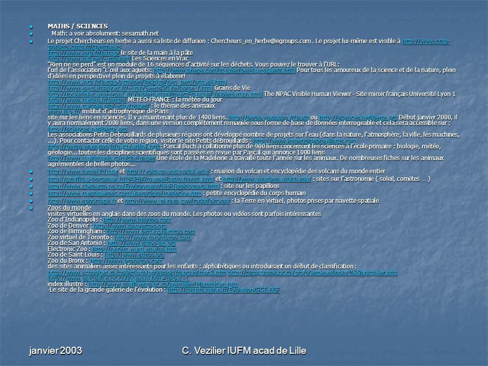 janvier 2003C. Vezilier IUFM acad de Lille MATHS / SCIENCES MATHS / SCIENCES Math: a voir absolument: sesamath.net Math: a voir absolument: sesamath.n