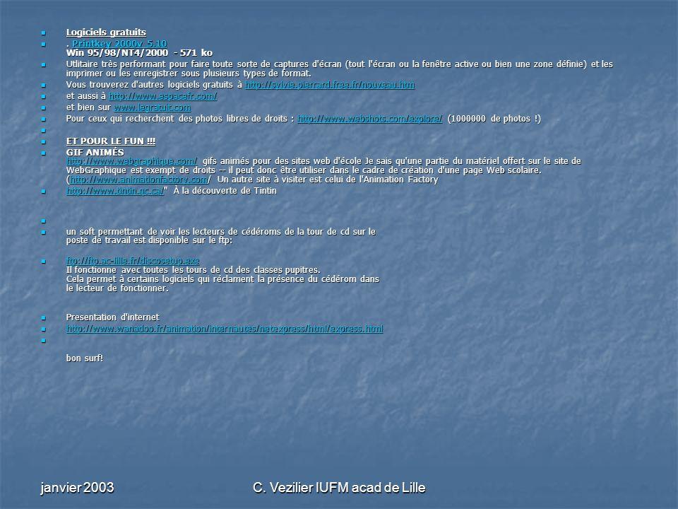 janvier 2003C. Vezilier IUFM acad de Lille Logiciels gratuits Logiciels gratuits. Printkey 2000v 5.10 Win 95/98/NT4/2000 - 571 ko. Printkey 2000v 5.10