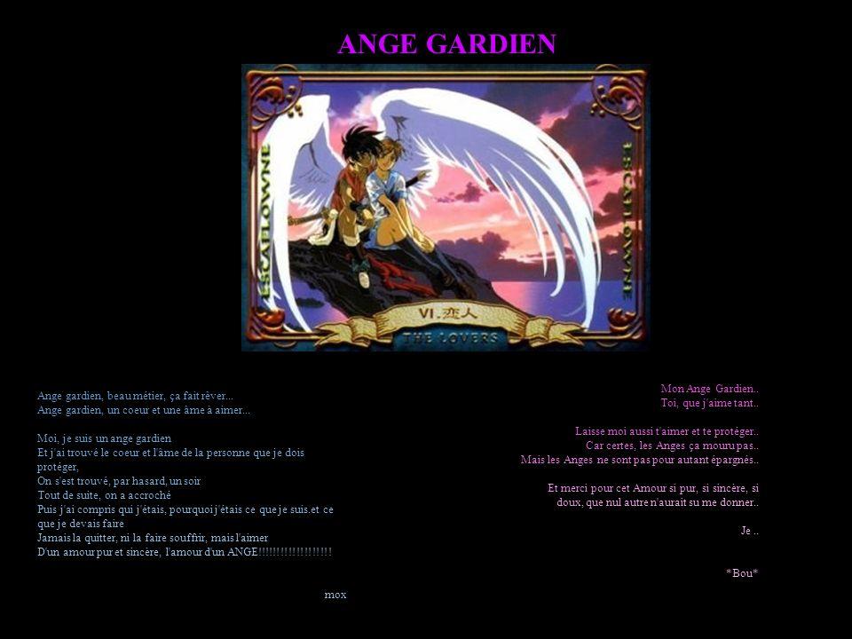 ANGE GARDIEN Ange gardien, beau métier, ça fait rêver... Ange gardien, un coeur et une âme à aimer... Moi, je suis un ange gardien Et j'ai trouvé le c