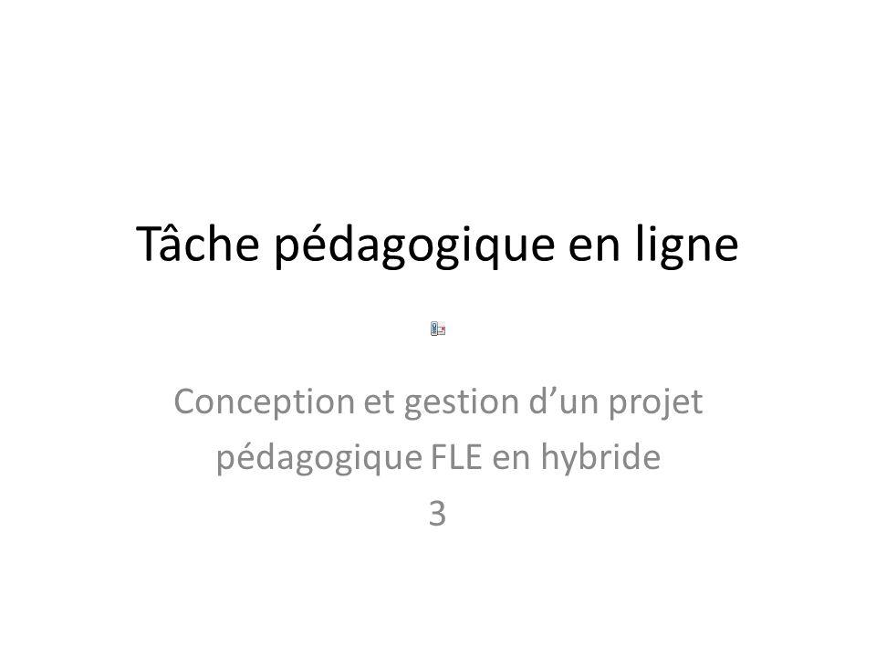 Tâche pédagogique en ligne Conception et gestion dun projet pédagogique FLE en hybride 3