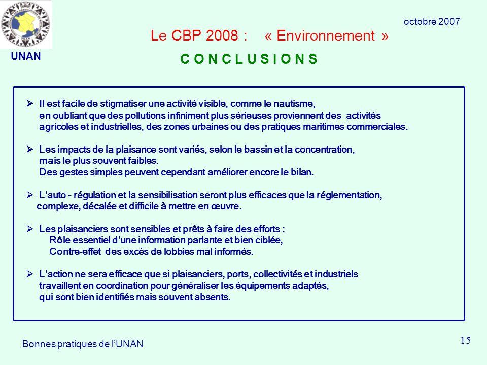 Le CBP 2008 : « Environnement » Il est facile de stigmatiser une activité visible, comme le nautisme, en oubliant que des pollutions infiniment plus sérieuses proviennent des activités agricoles et industrielles, des zones urbaines ou des pratiques maritimes commerciales.