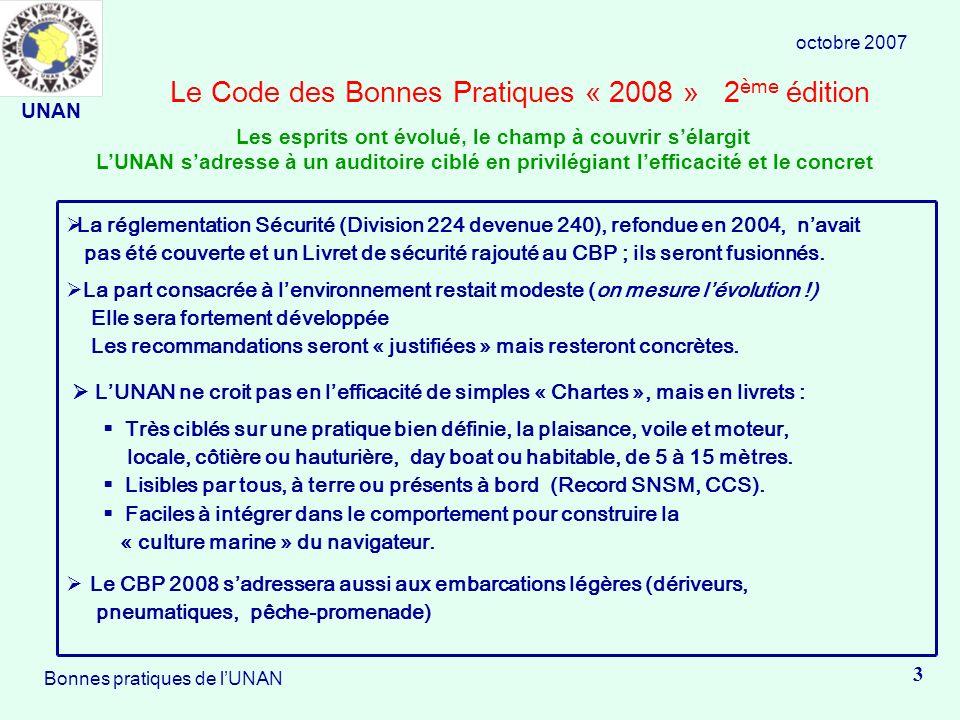 Le Code des Bonnes Pratiques « 2008 » 2 ème édition La réglementation Sécurité (Division 224 devenue 240), refondue en 2004, navait pas été couverte et un Livret de sécurité rajouté au CBP ; ils seront fusionnés.