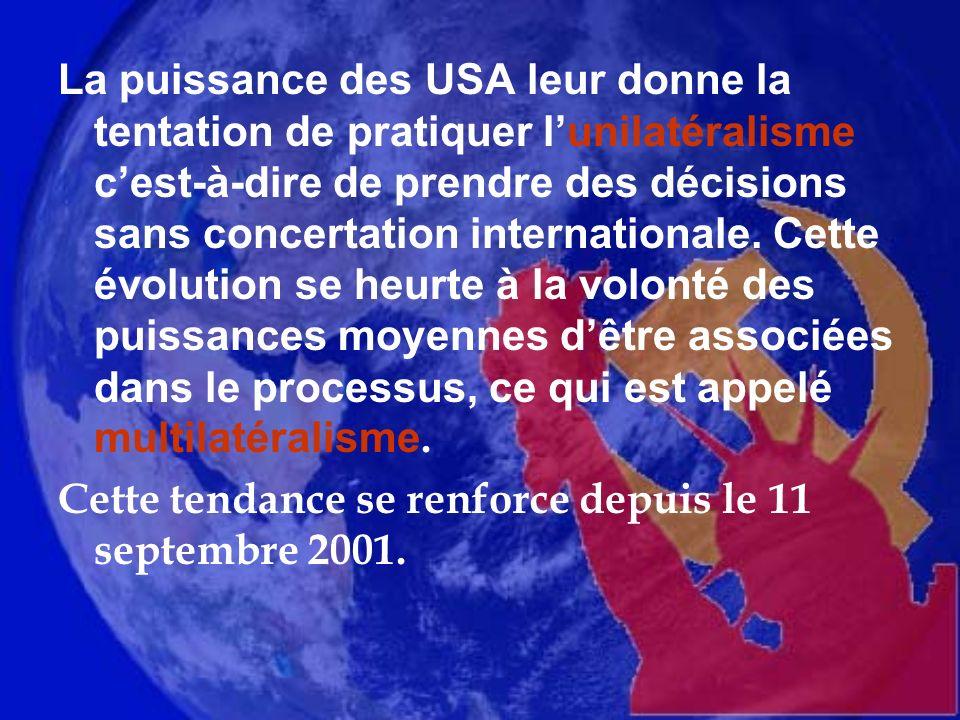 Amorcée avec la guerre du Golfe(1990-91) les attentas du 11 septembre ont encouragé les Etats-Unis à utiliser le droit dingérence pour lutter contre trois dangers :