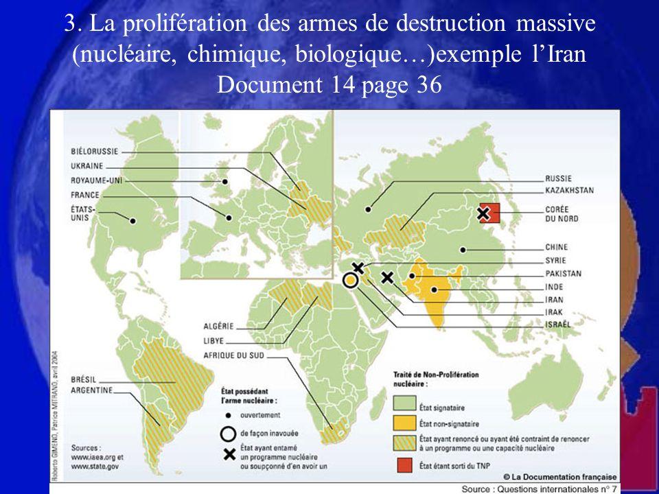 3. La prolifération des armes de destruction massive (nucléaire, chimique, biologique…)exemple lIran Document 14 page 36