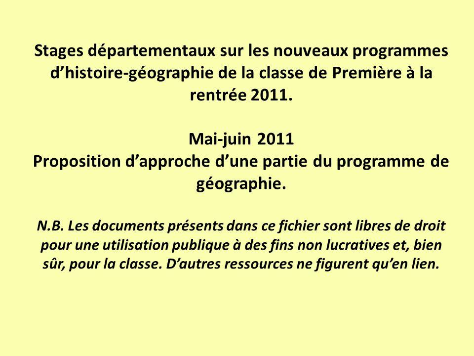 Stages départementaux sur les nouveaux programmes dhistoire-géographie de la classe de Première à la rentrée 2011. Mai-juin 2011 Proposition dapproche