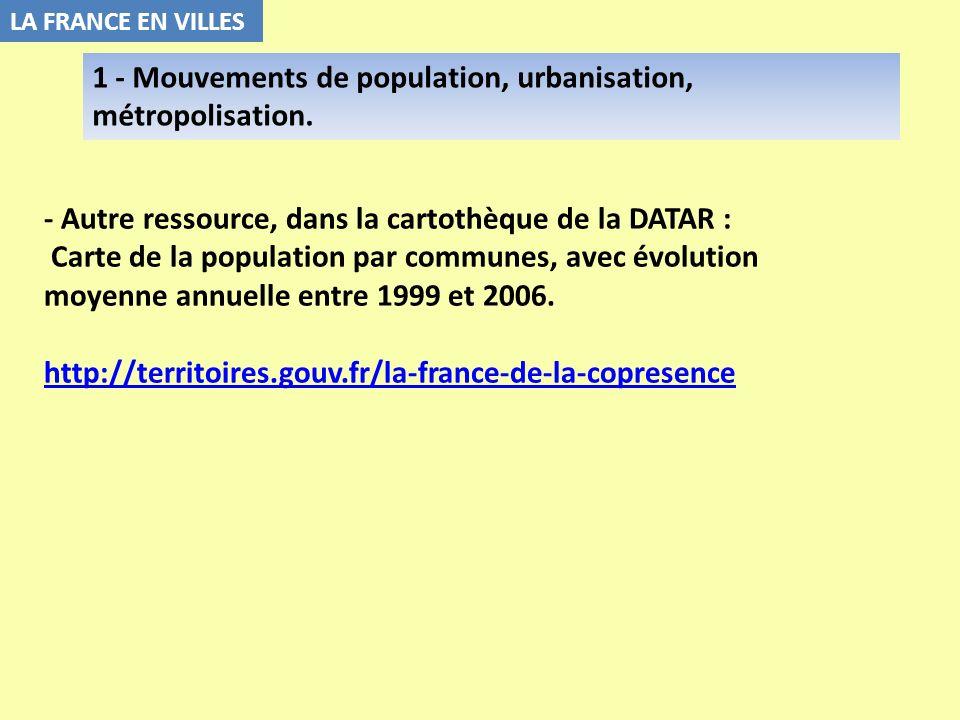 - Autre ressource, dans la cartothèque de la DATAR : Carte de la population par communes, avec évolution moyenne annuelle entre 1999 et 2006. http://t