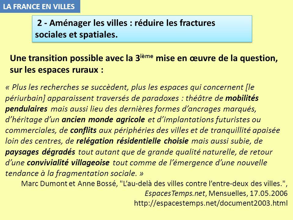 LA FRANCE EN VILLES Une transition possible avec la 3 ième mise en œuvre de la question, sur les espaces ruraux : « Plus les recherches se succèdent,