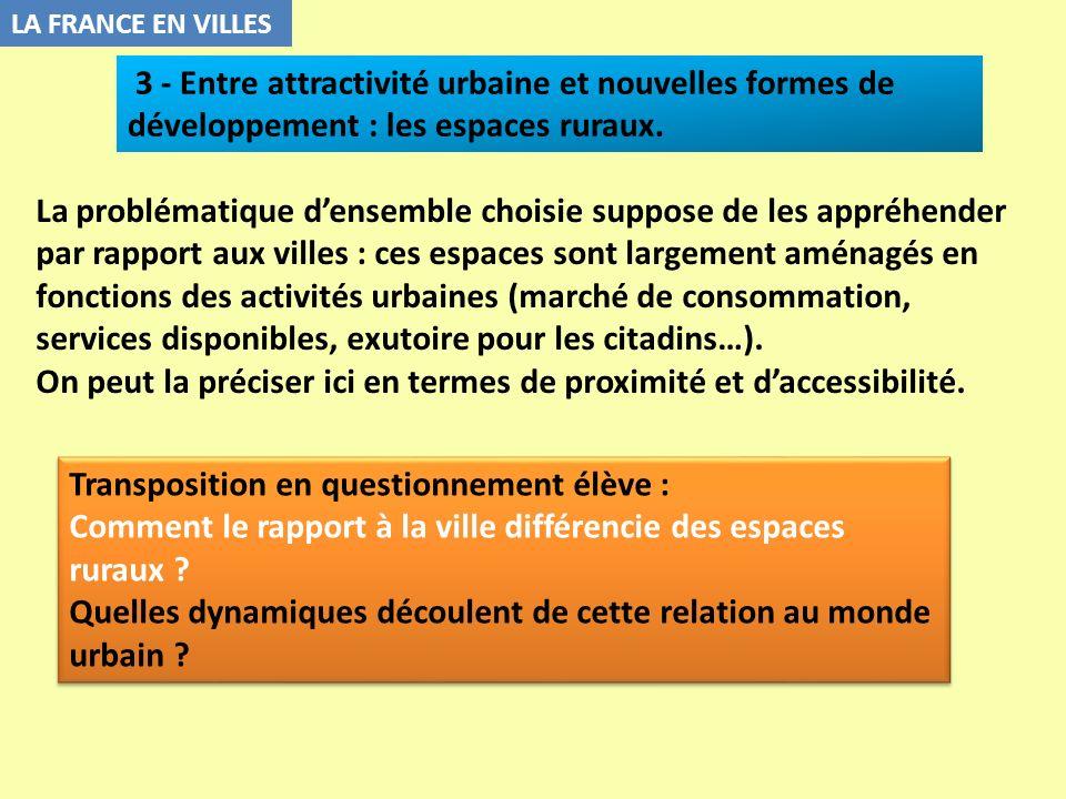 LA FRANCE EN VILLES 3 - Entre attractivité urbaine et nouvelles formes de développement : les espaces ruraux. La problématique densemble choisie suppo