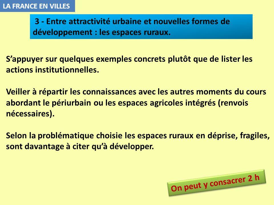 LA FRANCE EN VILLES Sappuyer sur quelques exemples concrets plutôt que de lister les actions institutionnelles. Veiller à répartir les connaissances a