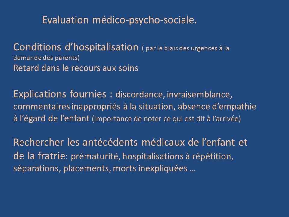Evaluation médico-psycho-sociale. Conditions dhospitalisation ( par le biais des urgences à la demande des parents) Retard dans le recours aux soins E