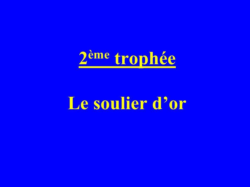 2 ème trophée Le soulier dor