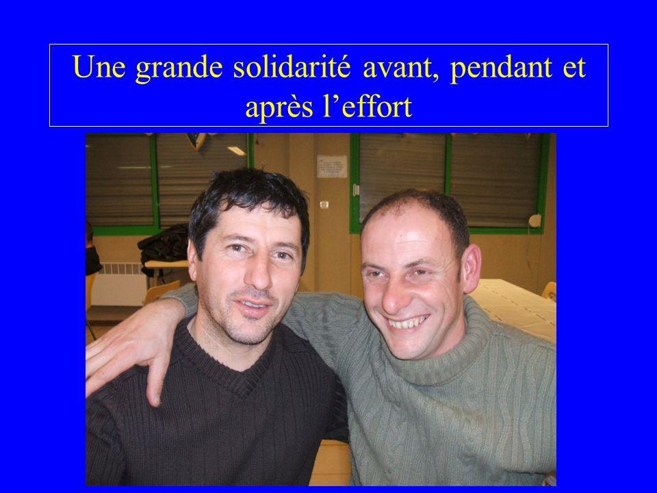 Une grande solidarité avant, pendant et après leffort