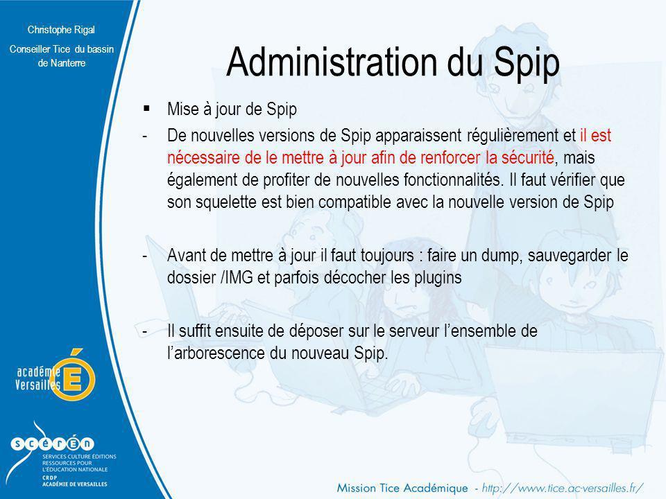 Christophe Rigal Conseiller Tice du bassin de Nanterre Administration du Spip Mise à jour de Spip -De nouvelles versions de Spip apparaissent régulièr