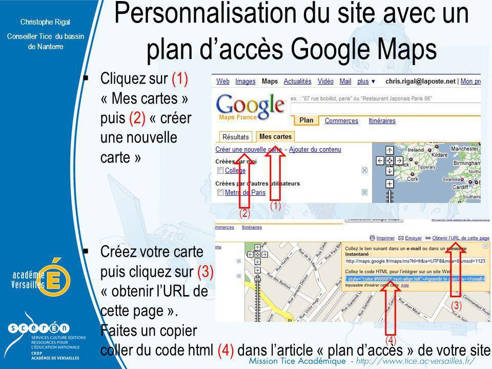 Christophe Rigal Conseiller Tice du bassin de Nanterre Personnalisation du site avec un plan daccès Google Maps Cliquez sur (1) « Mes cartes » puis (2