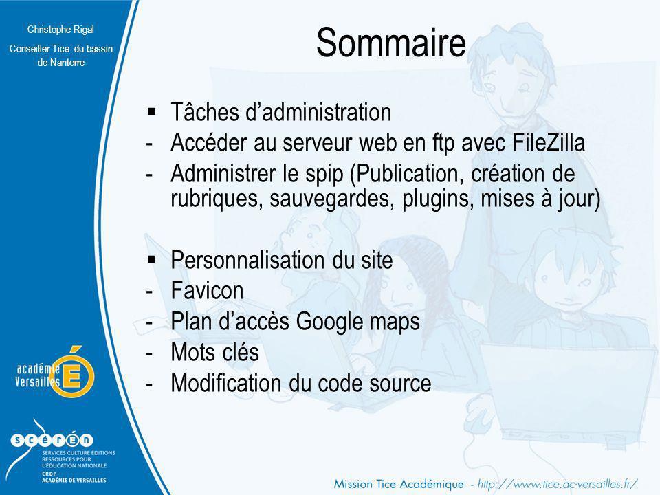 Christophe Rigal Conseiller Tice du bassin de Nanterre Personnalisation du squelette Web etab Mode demploi : http://www.tice.ac-versailles.fr/Squelette- etablissement.html