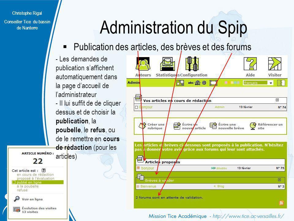 Christophe Rigal Conseiller Tice du bassin de Nanterre Administration du Spip Publication des articles, des brèves et des forums - Les demandes de pub
