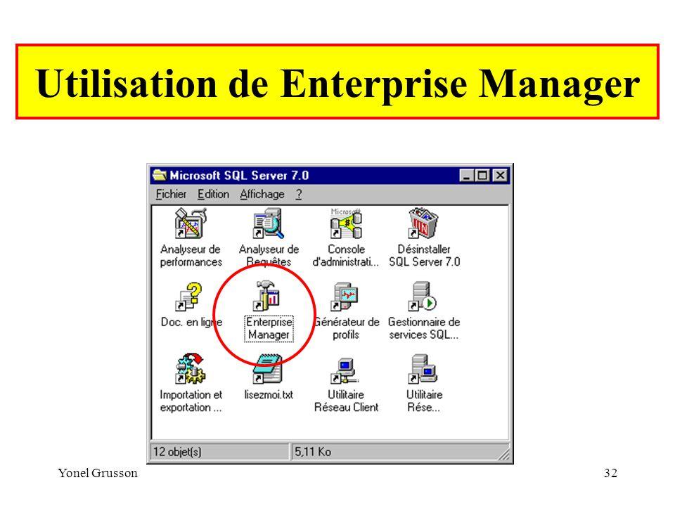 Yonel Grusson32 Utilisation de Enterprise Manager