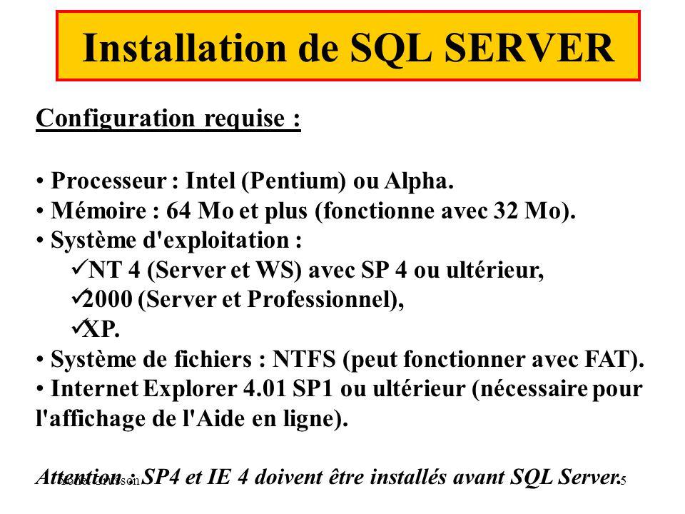 Yonel Grusson5 Installation de SQL SERVER Configuration requise : Processeur : Intel (Pentium) ou Alpha. Mémoire : 64 Mo et plus (fonctionne avec 32 M