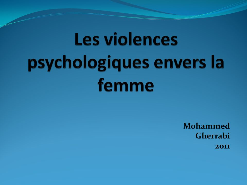 Violence psychologique.