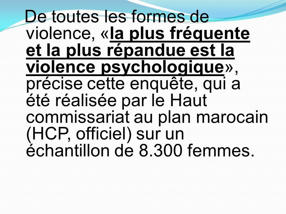 De toutes les formes de violence, «la plus fréquente et la plus répandue est la violence psychologique», précise cette enquête, qui a été réalisée par