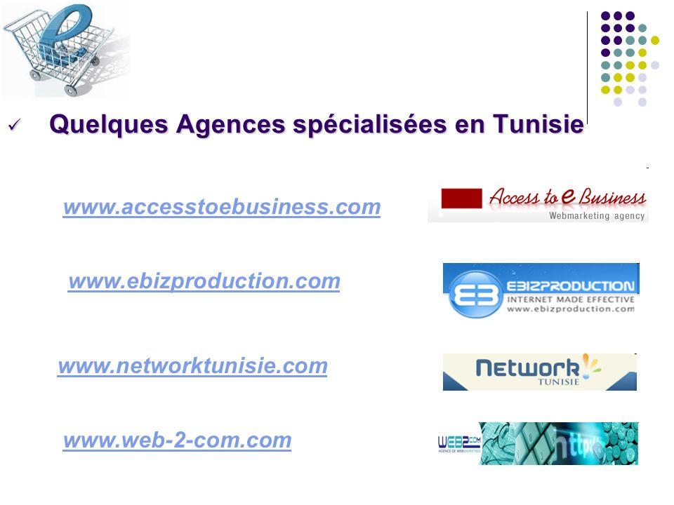 Quelques Agences spécialisées en Tunisie Quelques Agences spécialisées en Tunisie www.accesstoebusiness.com www.ebizproduction.com www.networktunisie.