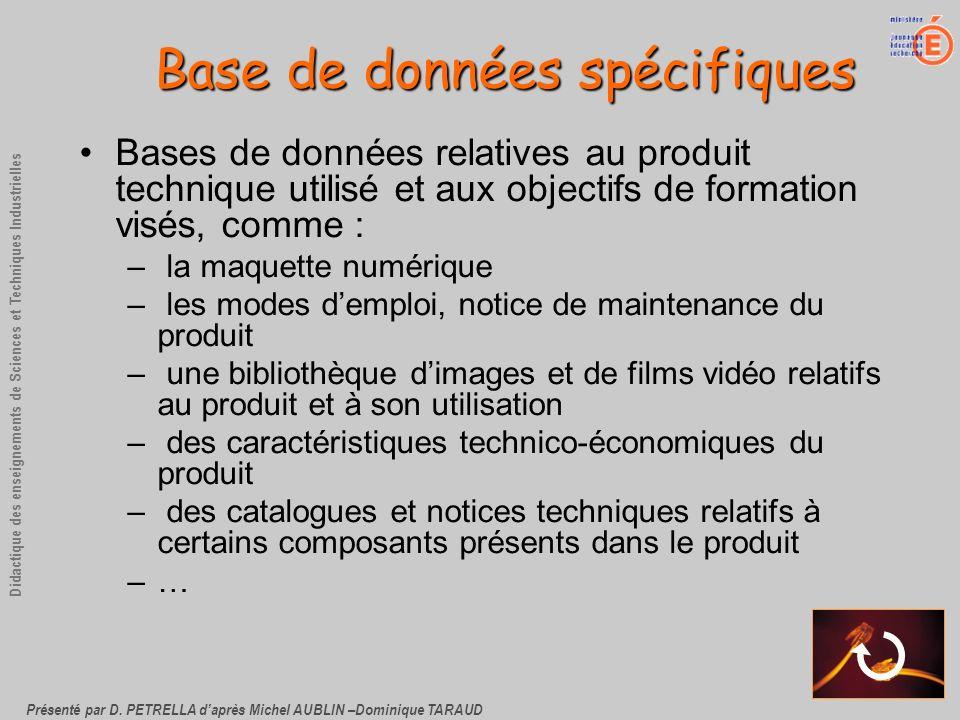 Présenté par D. PETRELLA daprès Michel AUBLIN –Dominique TARAUD Didactique des enseignements de Sciences et Techniques Industrielles Base de données s
