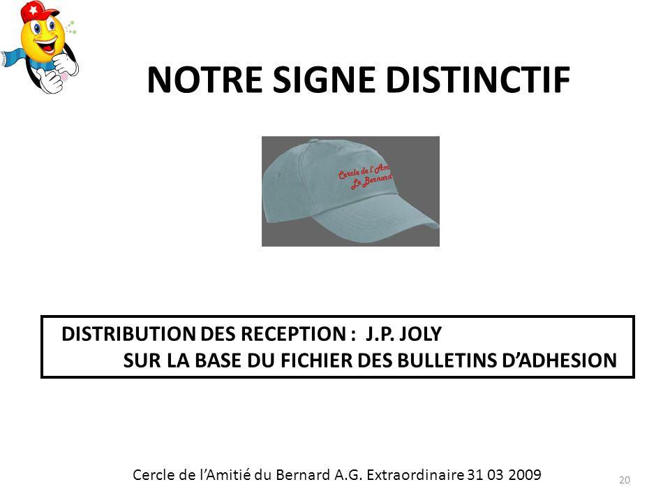 NOTRE SIGNE DISTINCTIF Cercle de lAmitié du Bernard A.G.