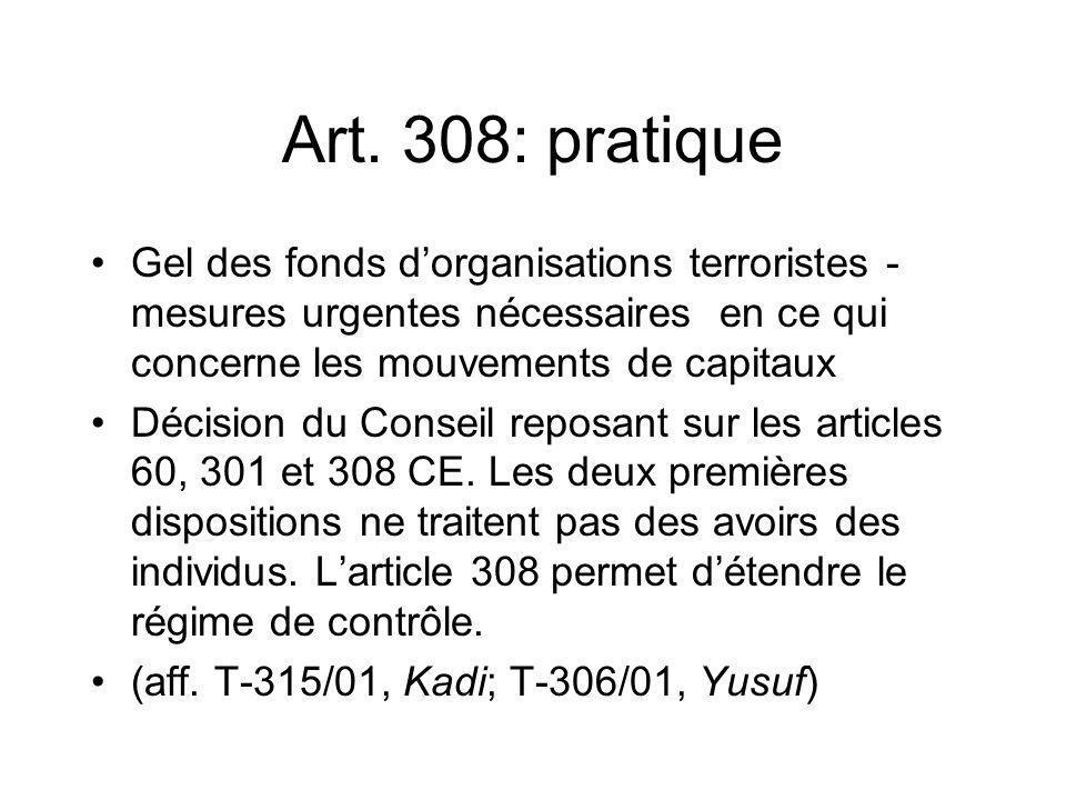 Art. 308: pratique Gel des fonds dorganisations terroristes - mesures urgentes nécessaires en ce qui concerne les mouvements de capitaux Décision du C